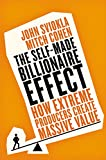The EXP Self-made Billionaire Effect: How Extreme Producers Create Massive Value