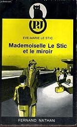 Mademoiselle Le: :Stic et le miroir