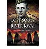 LOST SOULS OF THE RIVER KWAI: Experiences of a British Soldier on the Railway of Death (184884199X) by Read, Bill