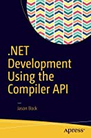 .NET Development Using the Compiler API Front Cover