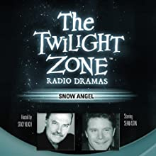 Snow Angel: The Twilight Zone Radio Dramas Radio/TV Program by JoBe Cerny Narrated by  full cast