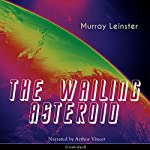 The Wailing Asteroid | Murray Leinster