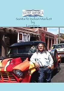 Native America - Santa Fe Indian Market