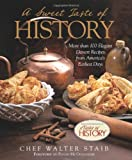 img - for A Sweet Taste of History: More than 100 Elegant Dessert Recipes from America's Earliest Days book / textbook / text book