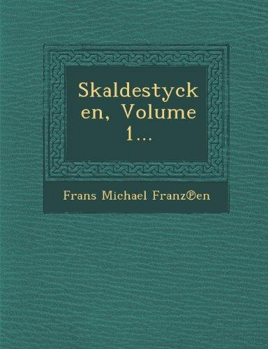 Skaldestycken, Volume 1...
