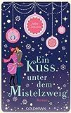 Ein Kuss unter dem Mistelzweig: Roman