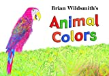 Brian Wildsmith's Animal Colors (1595721185) by Brian Wildsmith