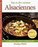 Top 10 des recettes Alsaciennes (Top 10 des recettes de France) (French Edition)