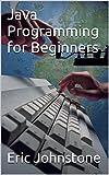 Java Programming for Beginners (English Edition)