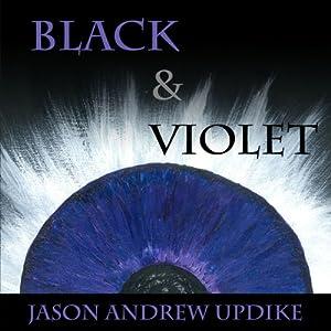 Black & Violet | [Jason Andrew Updike]