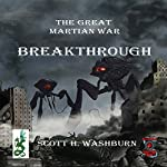 Breakthrough: The Great Martian War, Book 2 | Scott Washburn