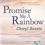 Promise Me a Rainbow | Cheryl Reavis