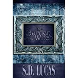 The Burden of the Witchby S. D. Lucas