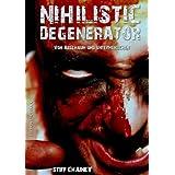 """Nihilistic Degenerator. Von Abschaum und Untermenschenvon """"Stiff Chainey"""""""