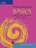 img - for Programming BASICS: Using Microsoft Visual Basic, C++, HTML, and Java (Basics Series (Boston, Mass.).) book / textbook / text book