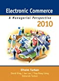 Electronic Commerce 2010: A Managerial Perspective (0136100368) by Turban, Efraim