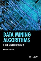 Data Mining Algorithms: Explained Using R