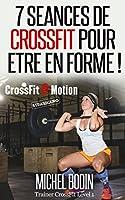 7 s�ances de CrossFit pour �tre en forme.