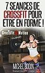 7 s�ances de CrossFit pour �tre en fo...