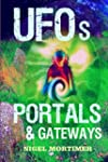 UFOs, Portals and Gateways: Investiga...