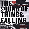 The Sound of Things Falling (       UNABRIDGED) by Juan Gabriel Vasquez Narrated by Mike Vendetti