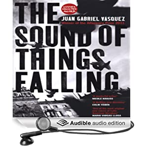 The Sound of Things Falling (Unabridged)