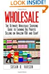 Wholesale: The Ultimate Wholesale Sou...
