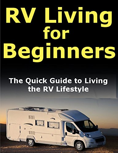 Sarah Davis - RV Living for Beginners: The Quick Guide to Living the RV Lifestyle: Travel Full Time and Find Freedom (English Edition)