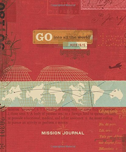 Go Into All the World Mission Journal (Flex Journal) (Specialty Journal) by Ellie Claire (2015-03-03)