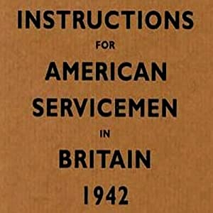 Instructions for American Servicemen in Britain, 1942 Audiobook