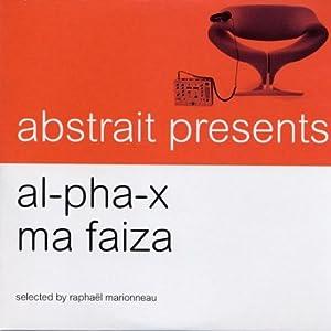 Abstrait Presents Al-Pha-X & Ma Faiza