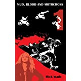 Mud, Blood And Motocross ~ Mick Wade