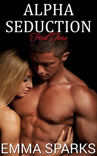 Emma Sparks - Alpha Seduction (BBW Shifter Pack Menage Erotic Romance): First Time (Marked Domination Book 1)
