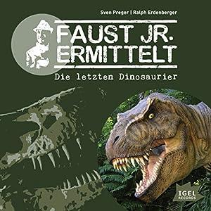 Die letzten Dinosaurier (Faust jr. ermittelt 01) Hörbuch