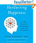 Hardwiring Happiness: The New Brain S...