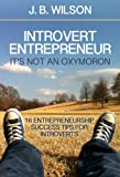 img - for Introvert Entrepreneur - It's not an Oxymoron: 16 Entrepreneurship Success Tips For Introverts book / textbook / text book