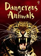 Dangerous Animals (Usborne Beginners) by…