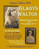 Gladys Walton Collector's Edition 2009: Silent Screen Star of the Roaring 20's (1448663326) by Walton, John