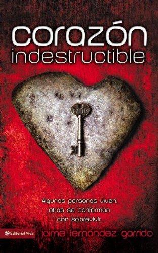 Corazon Indestructible: Algunas Personas Viven, Otras Se Conforman Con Sobrevivir...