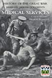 History of the Great War. Base on Official Documents: Medical Services. Casualties and Medical Statistics