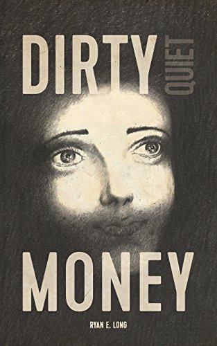 Dirty Quiet Money