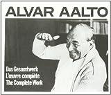 echange, troc  - Alvar aalto : das gesamtwerk, complete works, oeuvre complete