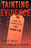 img - for Tainting Evidence : Behind the Scandals at the FBI Crime Lab Hardcover June 2, 1998 book / textbook / text book