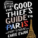 Good Thief's Guide to Paris, The: Good Thief Mysteries, Book 2 Audiobook by Chris Ewan Narrated by Simon Vance