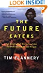 The Future Eaters: An Ecological Hist...