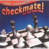 Checkmate!: My First Chess Book (Everyman Chess)by Garry Kasparov