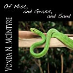 Of Mist, and Grass, and Sand | Vonda N. McIntyre