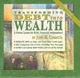img - for Transforming Debt into Wealth A Proven System for Real Financial Independence book / textbook / text book