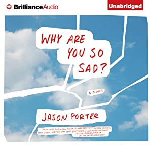 Why Are You So Sad?: A Novel | [Jason Porter]