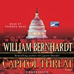 Capitol Threat (       UNABRIDGED) by William Bernhardt Narrated by Stephen Hoye
